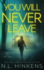 You Will Never Leave: A psychological suspense thriller Cover Image