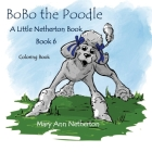 The Little Netherton Books: BoBo the Poodle Coloring Book Cover Image