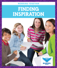 Finding Inspiration (Working Together) Cover Image