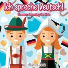 Ich spreche Deutsch! - German Learning for Kids Cover Image