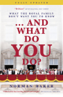 ...and What Do You Do?: What the Royal Family Don't Want You to Know Cover Image