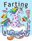 Farting Unicorn Coloring books: Stress-relief Coloring Book For Grown-ups, Men, Women Cover Image