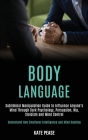 Body Language: Subliminal Manipulation Guide to Influence Anyone's Mind Through Dark Psychology, Persuasion, Nlp, Stoicism and Mind C Cover Image