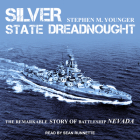 Silver State Dreadnought: The Remarkable Story of Battleship Nevada Cover Image
