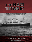 The Nazi Titanic: The Incredible Untold Story of a Doomed Ship in World War II Cover Image