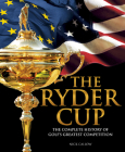 The Ryder Cup: The Complete History of Golf's Greatest Competition Cover Image