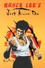 Bruce Lee's Jeet Kune Do: Jeet Kune Do Techniques and Fighting Strategy (Self-Defense #4) Cover Image