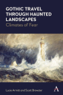Gothic Travel Through Haunted Landscapes: Climates of Fear Cover Image