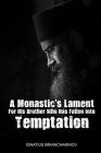 A Monastic's Lament For His Brother Who Has Fallen Into Temptation Cover Image