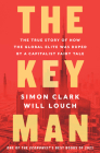 The Key Man: The True Story of How the Global Elite Was Duped by a Capitalist Fairy Tale Cover Image
