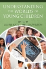Understanding the Worlds of Young Children Cover Image