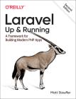 Laravel: Up & Running: A Framework for Building Modern PHP Apps Cover Image