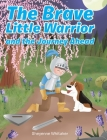 The Brave Little Warrior and the Journey Ahead Cover Image