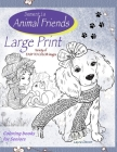 DEMENTIA Animal Friends Large Print Coloring books for Seniors Variety of EASY TO COLOR images: Dementia Coloring book Alzheimers Activities books Cover Image