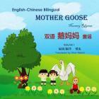English-Chinese Bilingual Mother Goose Nursery Rhythms (Volume I) Cover Image
