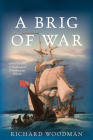 A Brig of War: #3 a Nathaniel Drinkwater Novel (Mariners Library Fiction Classic) Cover Image