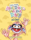 Let's Meet Able Dixion Hoopie Dissy: An Our Space Book Cover Image