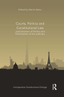 Courts, Politics and Constitutional Law: Judicialization of Politics and Politicization of the Judiciary (Comparative Constitutional Change) Cover Image