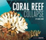 Coral Reef Collapse (Ecological Disasters) Cover Image