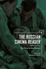 The Russian Cinema Reader: Volume II, the Thaw to the Present (Cultural Syllabus) Cover Image