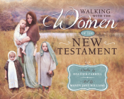 Walking with the Women in the New Testament Cover Image