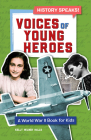 Voices of Young Heroes: A World War 2 Book for Kids Cover Image