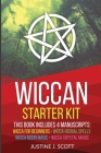 Wiccan: Complete Starter Kit to Understand the World of Wicca Through Beliefs, Spells and Rituals. 4 books in 1: Wicca for Beg Cover Image