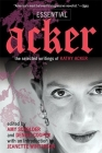 Essential Acker: The Selected Writings of Kathy Acker Cover Image