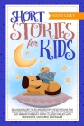 Short Stories for Kids: Relaxing Sleep Tales and Bedtime Meditations for Children. Mindfulness and Full Nights of Cuddles and Dreams for Busy Cover Image