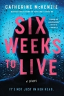 Six Weeks to Live: A Novel Cover Image