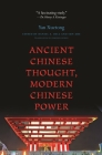 Ancient Chinese Thought, Modern Chinese Power (Princeton-China #5) Cover Image