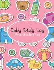 Baby Daily Log: The Best Breastfeeding Log Cover Image