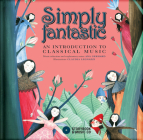 Simply Fantastic: An Introduction to Classical Music Cover Image