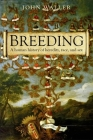 Breeding: The Human History of Heredity, Race, and Sex Cover Image
