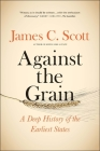Against the Grain: A Deep History of the Earliest States Cover Image