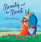 Beauty and the Beast (Tales to Grow By): A Story About Trust Cover Image