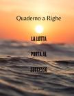 Quaderno a Righe - La lotta porta al successo Cover Image