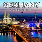 Germany 2021 Calendar: Cute Gift Idea For Germany Lovers Men And Women Cover Image