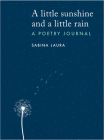 A little sunshine and a little rain: A Poetry Journal Cover Image