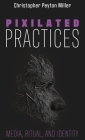 Pixilated Practices Cover Image