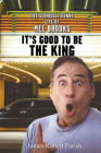 It's Good to Be the King: The Seriously Funny Life of Mel Brooks Cover Image