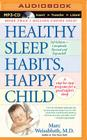 Healthy Sleep Habits, Happy Child: A Step-By-Step Program for a Good Night's Sleep Cover Image