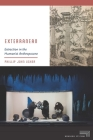 Exterranean: Extraction in the Humanist Anthropocene (Meaning Systems) Cover Image