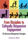 From Discipline to Culturally Responsive Engagement: 45 Classroom Management Strategies Cover Image
