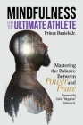 Mindfulness for the Ultimate Athlete: Mastering the Balance Between Power and Peace Cover Image