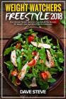 Weight Watchers Freestyle 2018: The Ultimate Weight Watchers Freestyle & Flex Recipes for Weight Loss Fast (Smart Points Cookbook) Cover Image