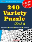 240 Variety Puzzle Book 2; Word Search, Sudoku, Code Word and Word Fill-ins For Effective Brain Exercise Cover Image