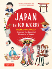 Japan in 100 Words: From Anime to Zen: Discover the Essential Elements of Japan Cover Image