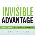 The Invisible Advantage: How to Create a Culture of Innovation Cover Image