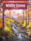 Wildlife Scenes in Acrylic (Paint This with Jerry Yarnell) Cover Image